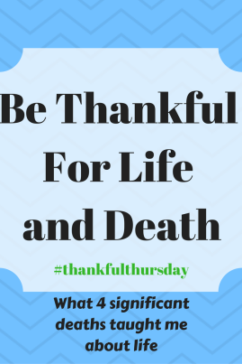 Be Thankful For Life and Death#thankfulthursday