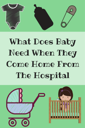 What Does Baby Need When They Come Home From The Hospital